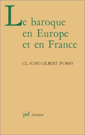 Le baroque en Europe et en France [Sep 01, 1995] Dubois, Claude-Gilbert