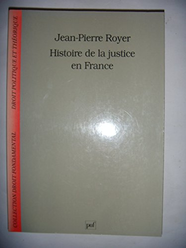 9782130470618: Histoire de la justice en France : De la monarchie absolue � la R�publique