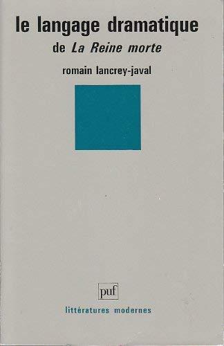 """Le langage dramatique de """"La Reine morte"""": Romain Lancrey-Javal"""
