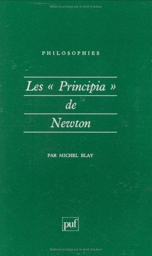 "Les ""Principia"" de Newton (Philosophies) (French Edition) (2130471625) by Blay, Michel"