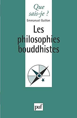 9782130471653: Les philosophies bouddhistes (Que sais-je ?)