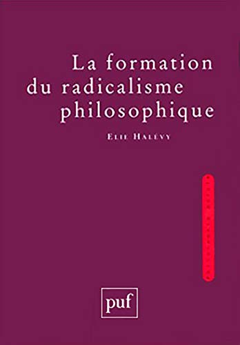 9782130471721: La formation du radicalisme philosophique (Philosophie morale) (French Edition)