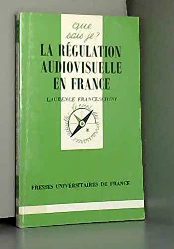 9782130473138: Collection Que Sais-Je?: La Regulation Audiovisuelle En France (French Edition)