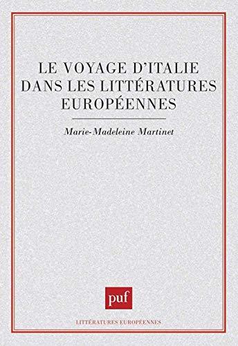 Le voyage d'Italie dans les litteratures europeennes: Martinet, Marie-Madeleine