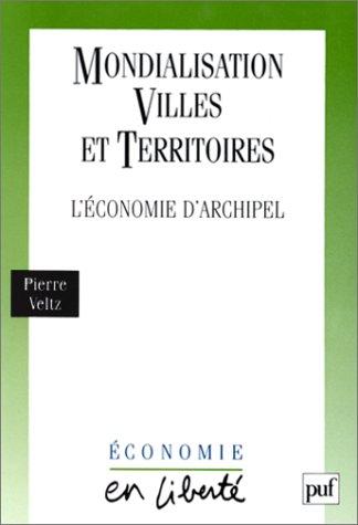 9782130474104: Mondialisation, villes et territoires : L'économie d'archipel, 3e édition