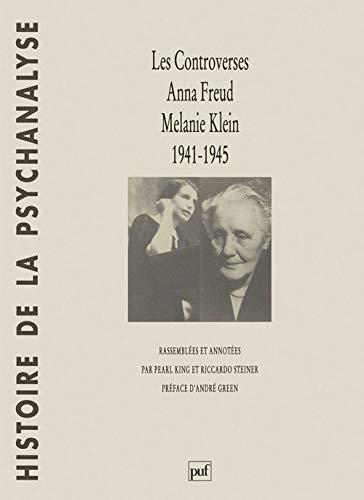 9782130474401: Les controverses, Anna Freud : Melanie Klein : 1941-1945