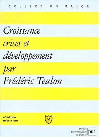 9782130474760: CROISSANCE, CRISES ET DEVELOPPEMENT. 4ème édition