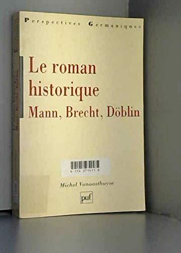 9782130474784: Le Roman historique : Mann, Brecht, D�blin