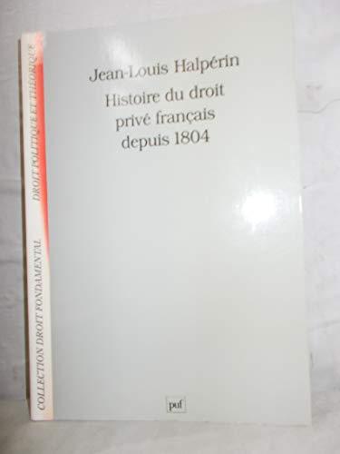 Histoire du droit privé français depuis 1804: Halpérin, Jean-Louis