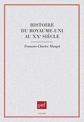 9782130475163: Histoire du Royaume-Uni au XXe si�cle