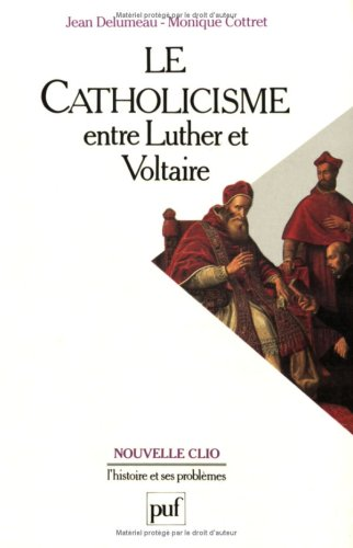 9782130475262: Le Catholicisme entre Luther et Voltaire, 6e édition