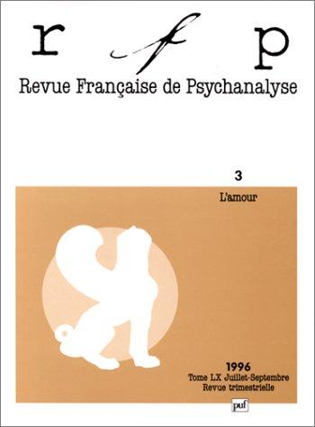 9782130476429: Revue Française de psychanalyse, 1996, numéro 3, tome 60. L'Amour