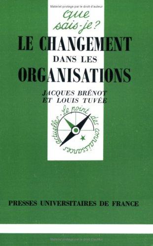 9782130476894: Le changement dans les organisations (Que sais-je ?)