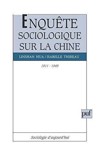 9782130477488: Enquête sociologique sur la Chine, 1911-1949 (Sociologie d'aujourd'hui) (French Edition)
