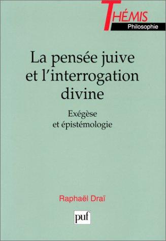 9782130477532: La pensée juive et l'interrogation divine: Exégèse et épistémologie (Thémis) (French Edition)
