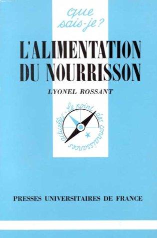 L'ALIMENTATION DU NOURRISSON (DE LA NAISSANCE A: Lyonel Rossant