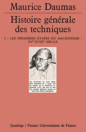 9782130478621: Histoire générale des techniques, tome 2 : Les Premières Étapes du machinisme XVe-XVIIIe siècle
