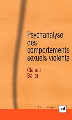 Psychanalyse des comportements sexuels violents: Une pathologie de l'inachevement (Le Fil ...
