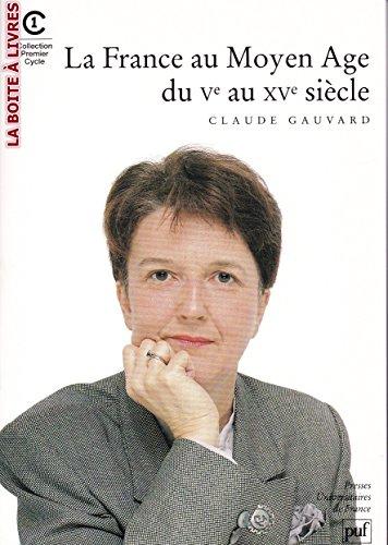 9782130478812: La France au Moyen Age du Ve au XVe siècle (Collection Premier cycle) (French Edition)