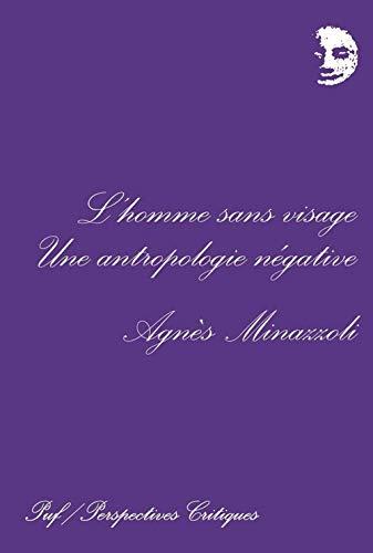 L'Homme sans image : Une anthropologie négative: Agnes Minazzoli