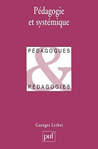 Iad - pedagogie et systemique (Pédagogues et: Georges Lerbet