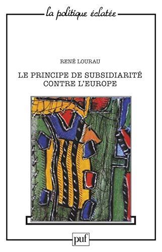 Le principe de la subsidiarité contre l'Europe: René Lourau