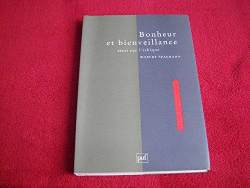 9782130480570: Bonheur et bienveillance : Essai sur l'éthique (Ancien prix éditeur : 28.00 € - Economisez 50 %)