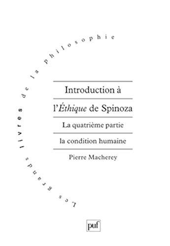 9782130480877: Introduction à l'Ethique de Spinoza. La quatrième partie. La condition humaine