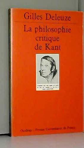 La Philosophie critique de Kant [Nov 01,: Gilles Deleuze