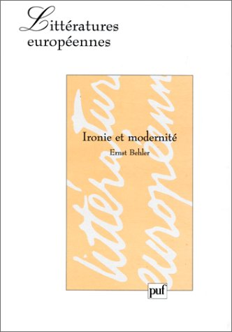 9782130481324: Ironie et modernité. (Collection Litteratures Europeennes)