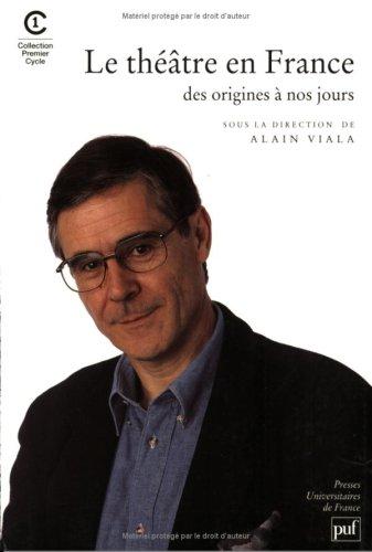 9782130482369: Le Théâtre en France, des origines à nos jours