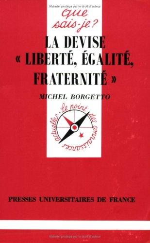 9782130483557: La Devise : « Liberté, Egalité, Fraternité »