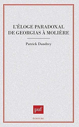 9782130483755: L'éloge paradoxal: De Gorgias à Molière (Ecriture) (French Edition)