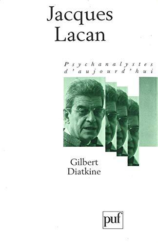 Jacques Lacan: DIATKINE GILBERT