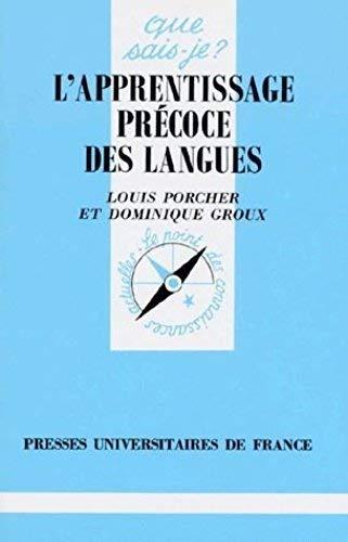 L'apprentissage précoce des langues (Que Sais-Je ?) - Porcher, Louis und Dominique Groux