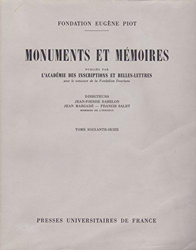 Les Monuments et Mémoires de la Fondation Eugène Piot - T. 76: Directeur éditorial HEURGON Jacques,...