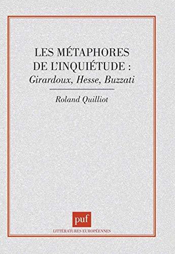 9782130488118: Les métaphores de l'inquiétude: Giraudoux, Hesse, Buzzati (Collection Littératures européennes) (French Edition)