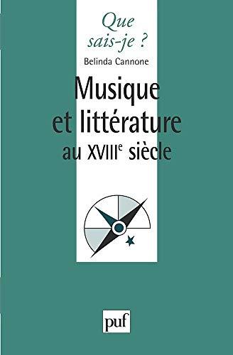 9782130488842: Musique et littérature au XVIIIe siècle (Que sais-je?) (French Edition)