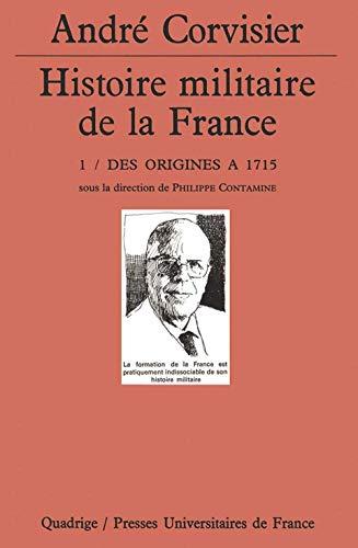 9782130489061: Histoire militaire de la France, tome 1 : Des origines à 1715
