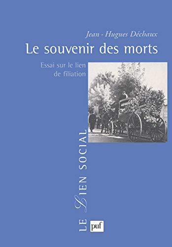 9782130489238: Le souvenir des morts: Essai sur le lien de filiation (Le lien social) (French Edition)