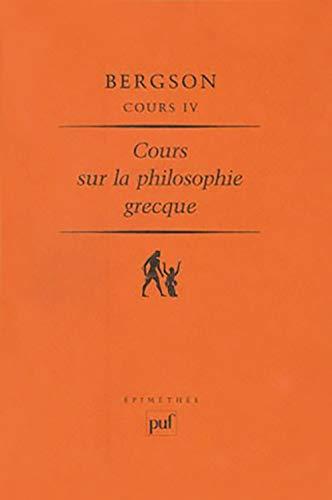 Cours 4 philosophie grecque: Bergson H.