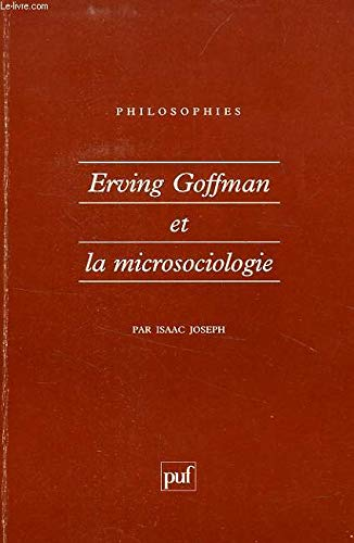 9782130489641: Erving Goffman et la microsociologie