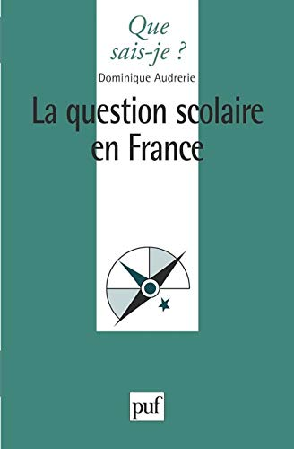 La question scolaire en France, par Roger: Roger LABRUSSE