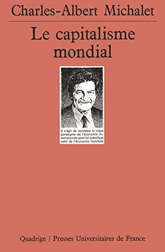 Le Capitalisme mondial [Apr 01, 1998] Michalet, Charles-Albert et Quadrige