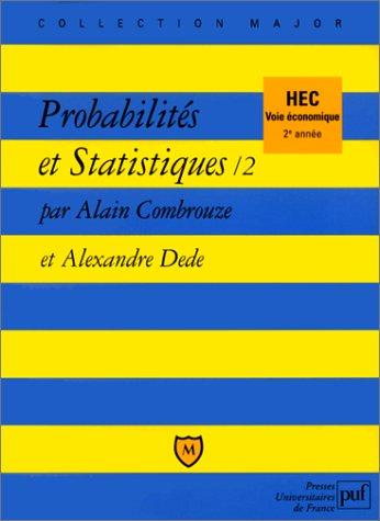 Probabilités et statistiques, tome 2. HEC voie économique, 2ieme année: A. ...