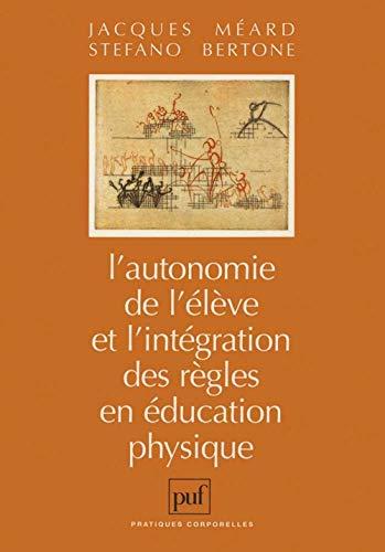 9782130491347: L'autonomie de l'élève et l'intégration des règles en éducation physique (Pratiques corporelles) (French Edition)