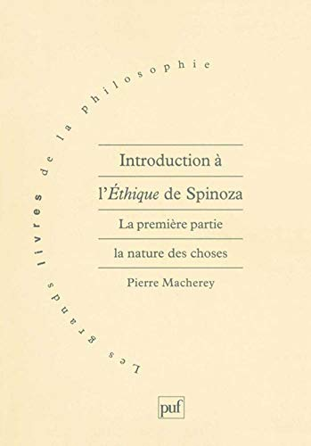 9782130491385: Introduction à l'Ethique de Spinoza : Tome 1, La nature des choses (Les grands livres de philosophie)