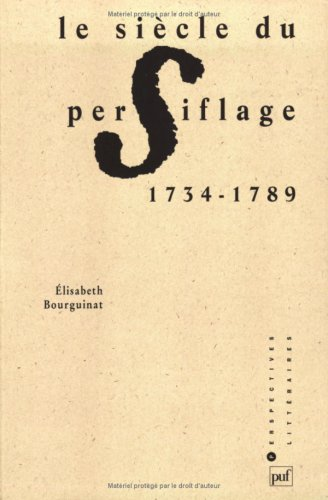 9782130492863: Le siècle du persiflage, 1734-1789 (Perspectives littéraires) (French Edition)