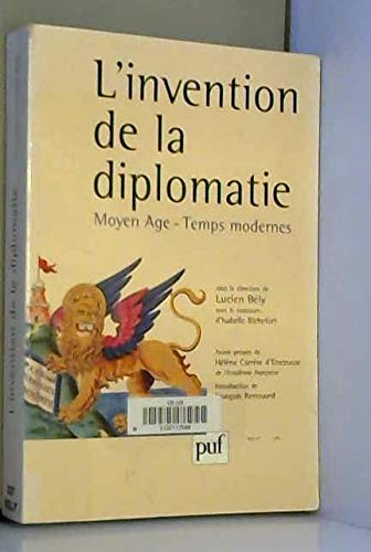 9782130492900: L'invention de la diplomatie: Moyen Age-temps modernes (French Edition)