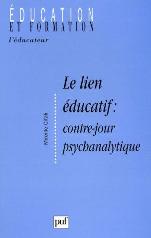 9782130493648: Le Lien éducatif : Contre-jour psychanalytique